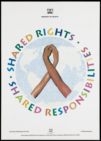 "A poster showing two hands wrapping around each other to form the shape of the AIDS red ribbon, against a grainy backdrop of the world and within a circle inscribed with the slogan ""Shared Rights. Shared Responsibilities""; an advertisement by the Kenya Na"