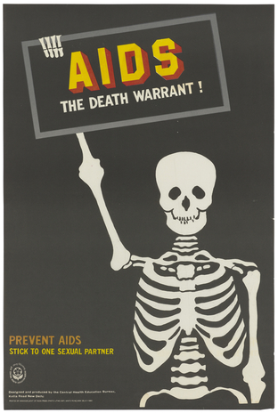 "A poster showing a skeleton holding up a sign bearing the warning ""AIDS: The Death Warrant!""; an AIDS prevention advertisement by the Central Health Education Bureau in New Delhi."