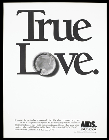 "A condom incorporated within the words ""True Love""; advertisement by the State of California AIDS Education Campaign"