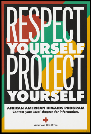 "Poster showing the words ""Respect Yourself Protect Yourself"" against a background map of Africa; advertisement for the African American HIV/AIDS Program by the American Red Cross."